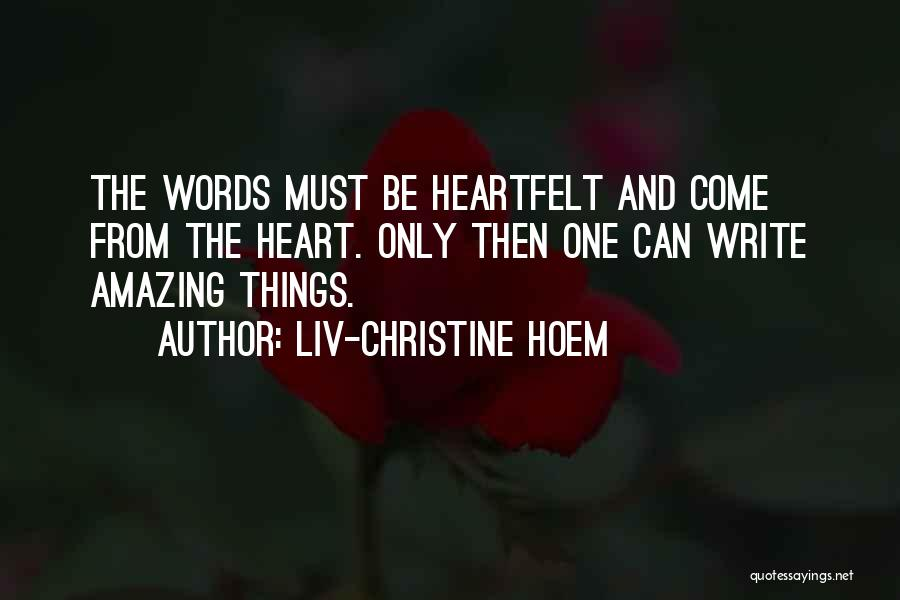 Write From The Heart Quotes By Liv-Christine Hoem