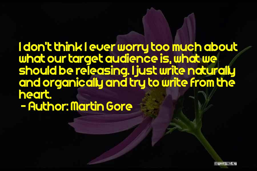 Write From The Heart Quotes By Martin Gore