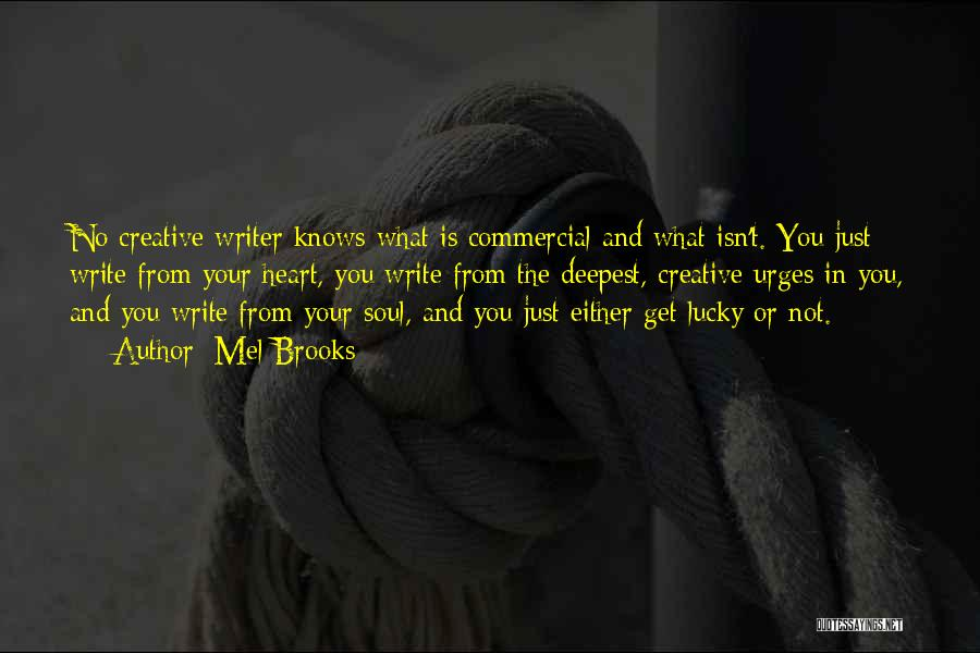 Write From The Heart Quotes By Mel Brooks