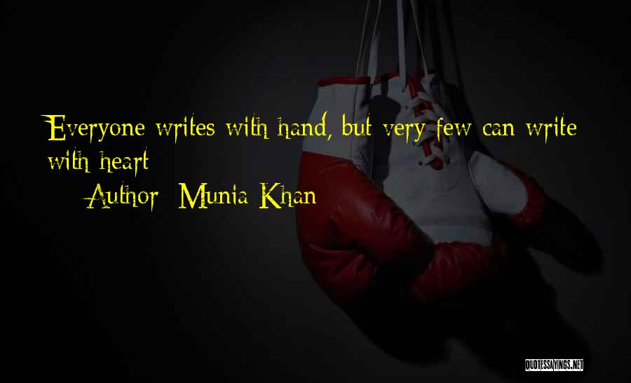 Write From The Heart Quotes By Munia Khan