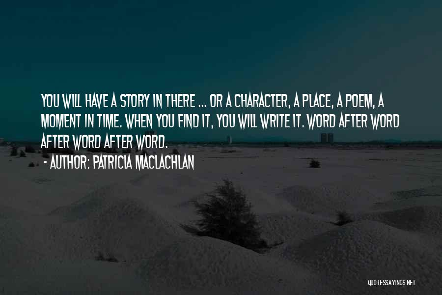 Write From The Heart Quotes By Patricia MacLachlan