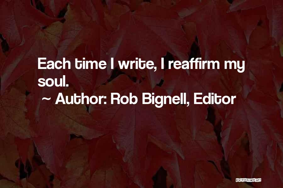 Write From The Heart Quotes By Rob Bignell, Editor