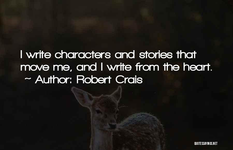 Write From The Heart Quotes By Robert Crais
