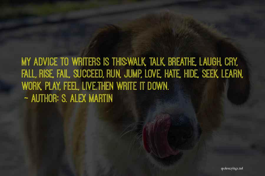 Write From The Heart Quotes By S. Alex Martin