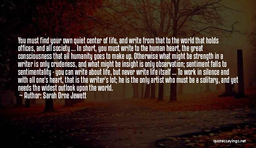 Write From The Heart Quotes By Sarah Orne Jewett