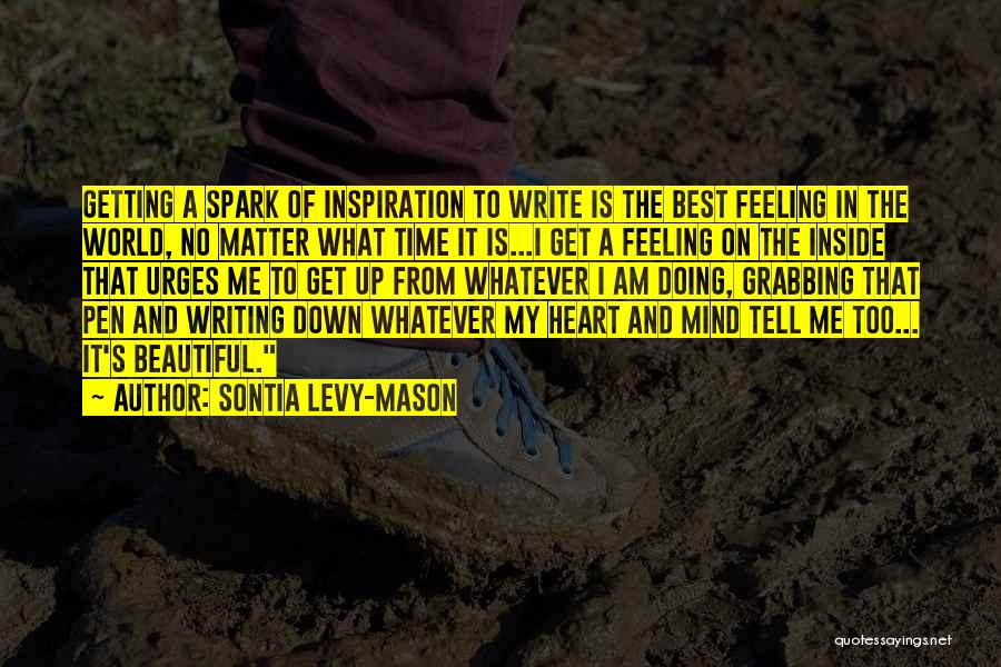 Write From The Heart Quotes By Sontia Levy-Mason