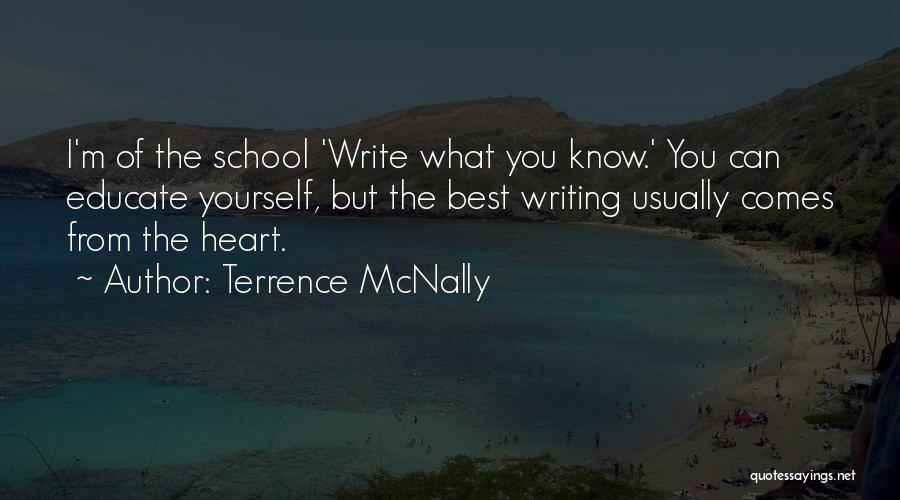 Write From The Heart Quotes By Terrence McNally