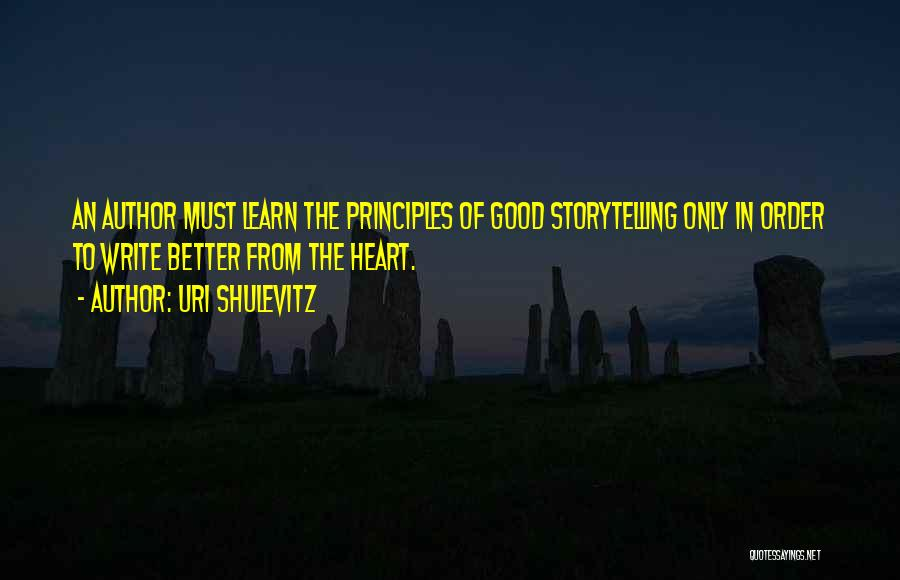 Write From The Heart Quotes By Uri Shulevitz