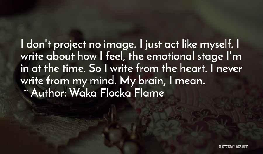 Write From The Heart Quotes By Waka Flocka Flame