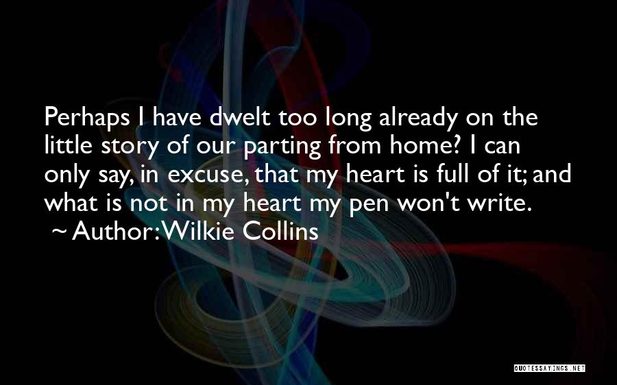 Write From The Heart Quotes By Wilkie Collins