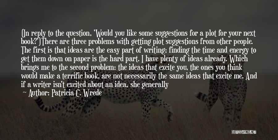 Writing A Book Using Quotes By Patricia C. Wrede