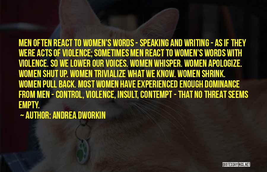 Writing And Speaking Quotes By Andrea Dworkin