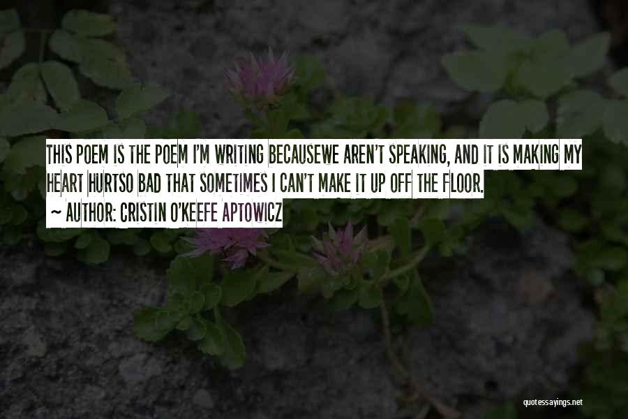 Writing And Speaking Quotes By Cristin O'Keefe Aptowicz