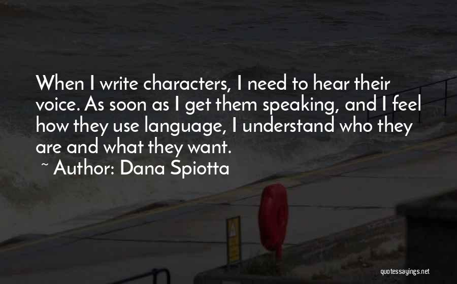 Writing And Speaking Quotes By Dana Spiotta