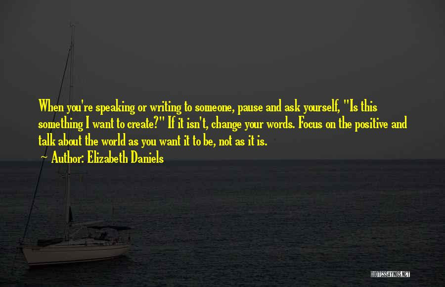 Writing And Speaking Quotes By Elizabeth Daniels