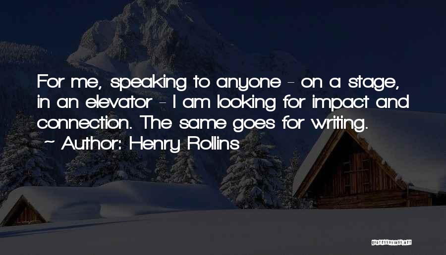 Writing And Speaking Quotes By Henry Rollins