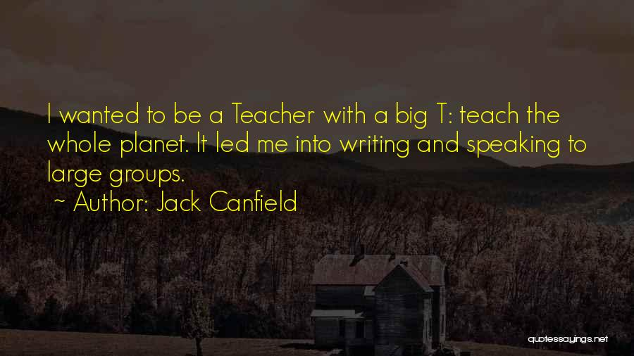 Writing And Speaking Quotes By Jack Canfield