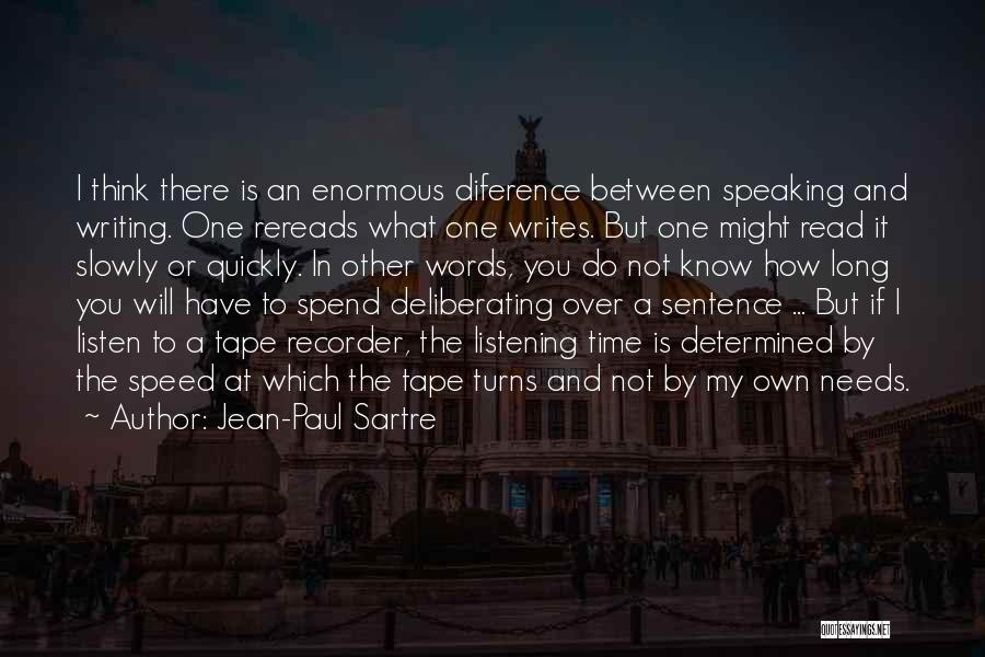Writing And Speaking Quotes By Jean-Paul Sartre