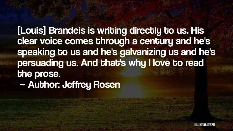Writing And Speaking Quotes By Jeffrey Rosen