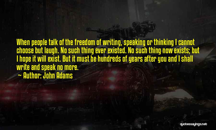 Writing And Speaking Quotes By John Adams
