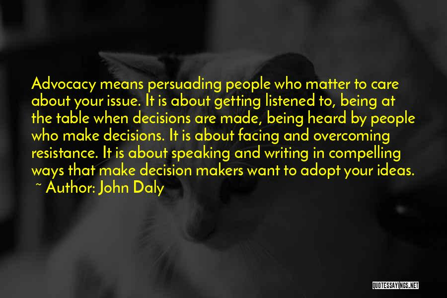 Writing And Speaking Quotes By John Daly