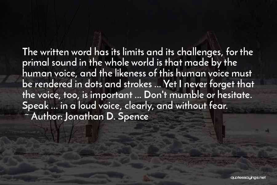 Writing And Speaking Quotes By Jonathan D. Spence