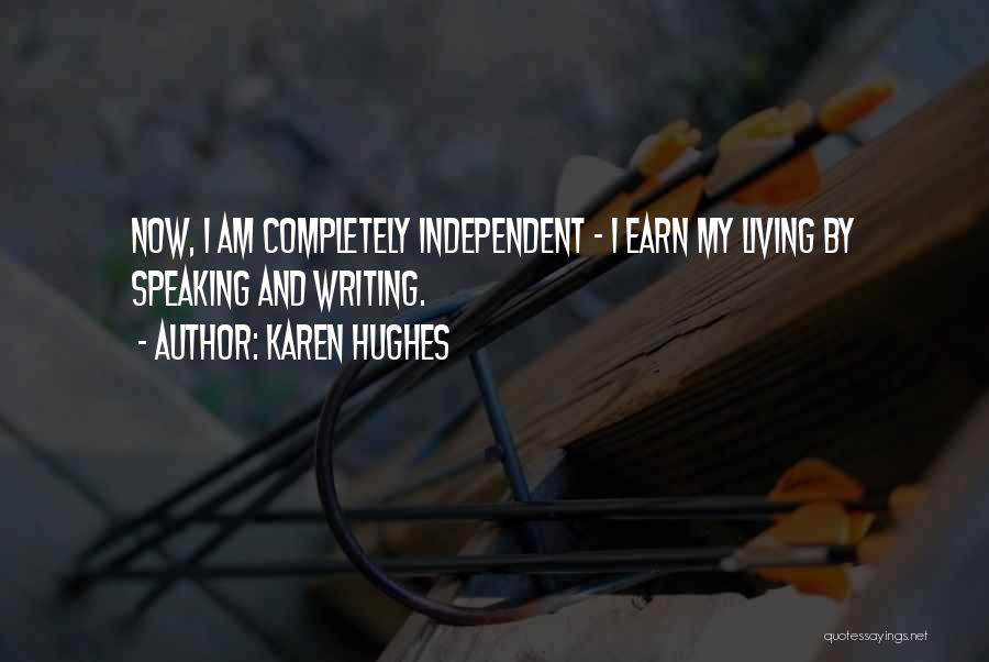 Writing And Speaking Quotes By Karen Hughes
