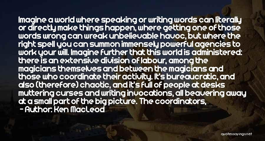 Writing And Speaking Quotes By Ken MacLeod