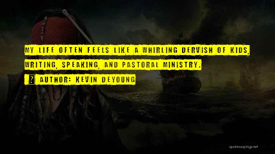 Writing And Speaking Quotes By Kevin DeYoung