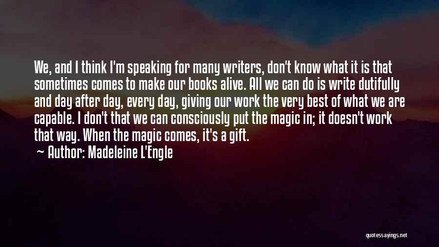 Writing And Speaking Quotes By Madeleine L'Engle