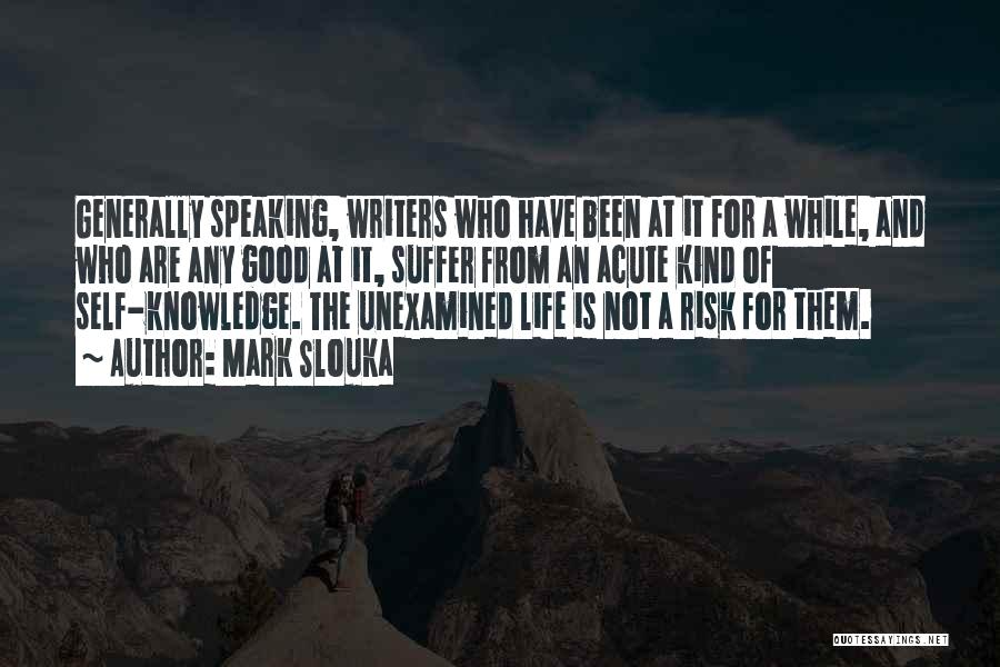 Writing And Speaking Quotes By Mark Slouka