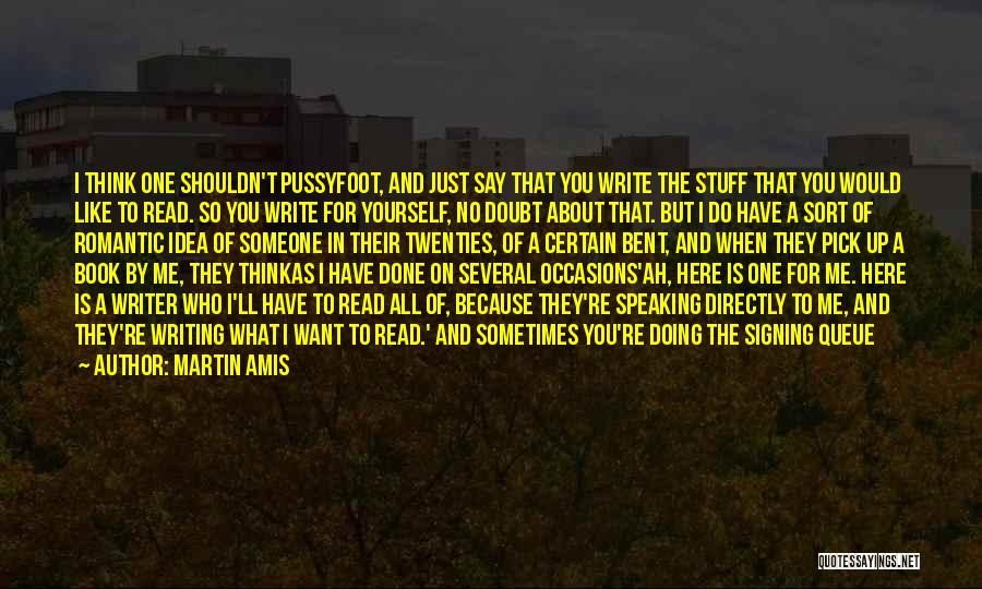 Writing And Speaking Quotes By Martin Amis