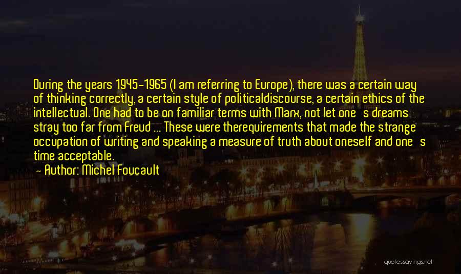 Writing And Speaking Quotes By Michel Foucault