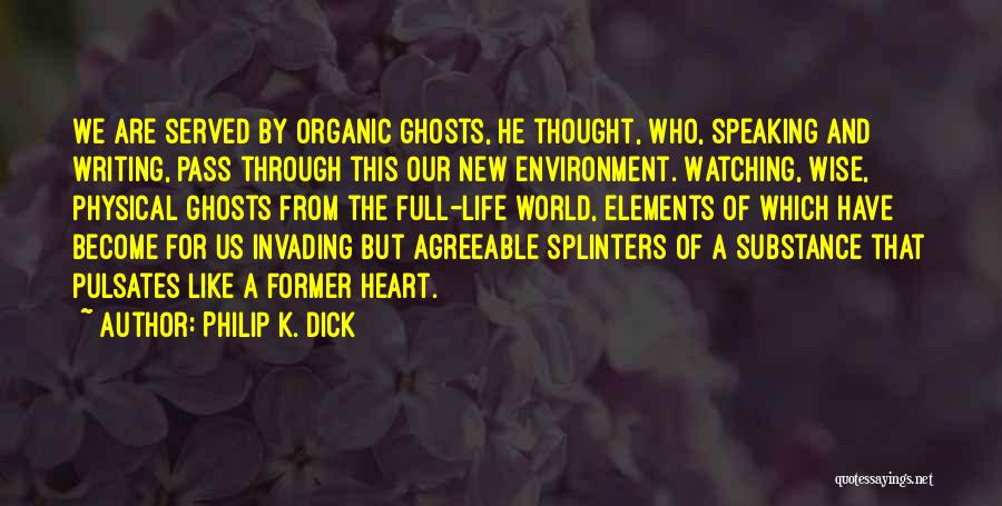 Writing And Speaking Quotes By Philip K. Dick
