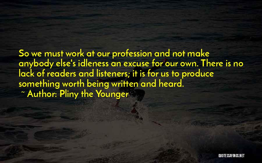 Writing And Speaking Quotes By Pliny The Younger