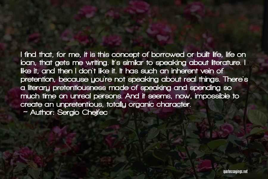 Writing And Speaking Quotes By Sergio Chejfec