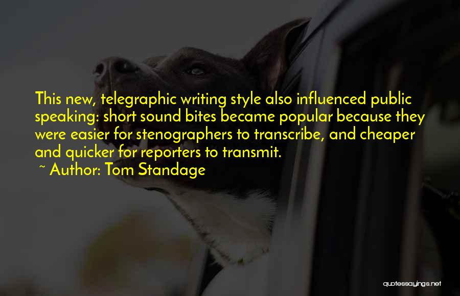 Writing And Speaking Quotes By Tom Standage