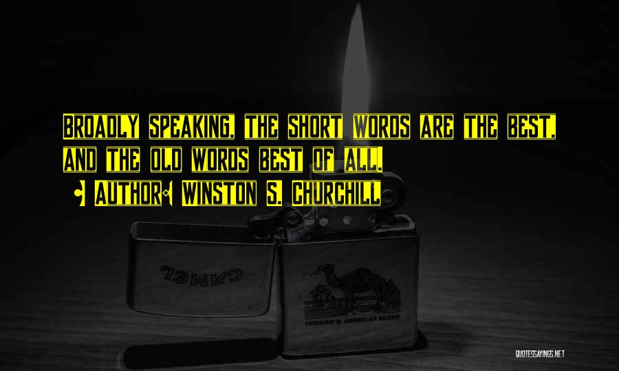 Writing And Speaking Quotes By Winston S. Churchill