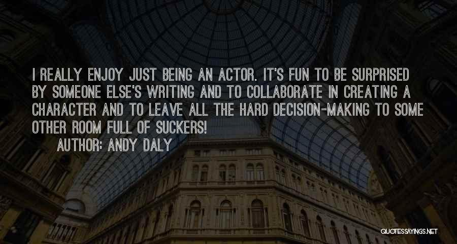Writing Being Hard Quotes By Andy Daly