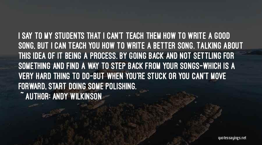 Writing Being Hard Quotes By Andy Wilkinson