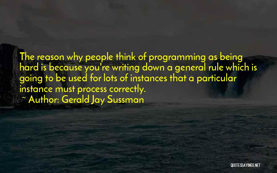 Writing Being Hard Quotes By Gerald Jay Sussman