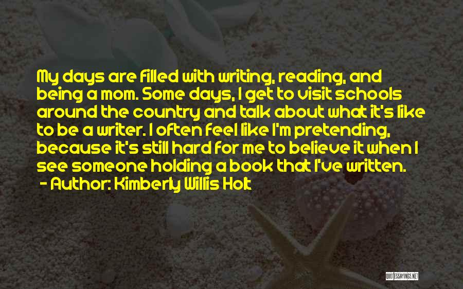 Writing Being Hard Quotes By Kimberly Willis Holt