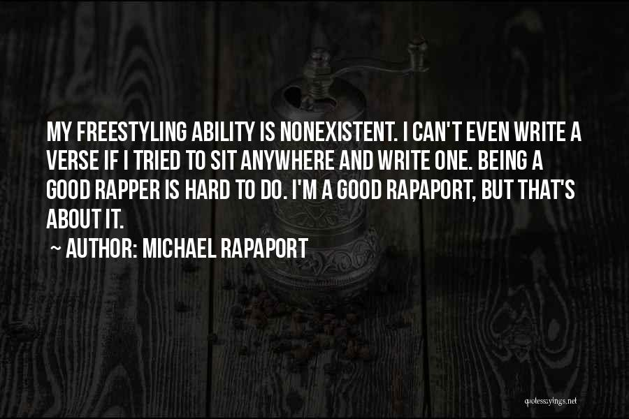 Writing Being Hard Quotes By Michael Rapaport