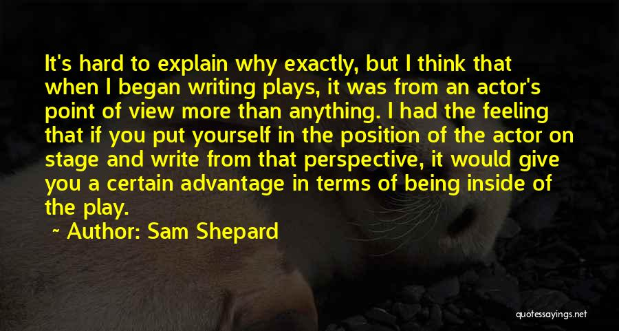Writing Being Hard Quotes By Sam Shepard