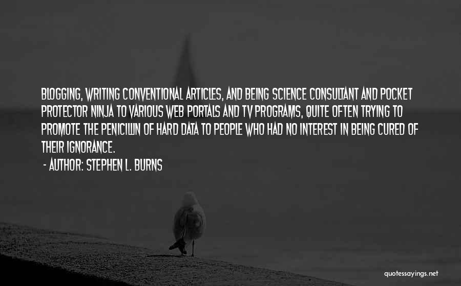 Writing Being Hard Quotes By Stephen L. Burns