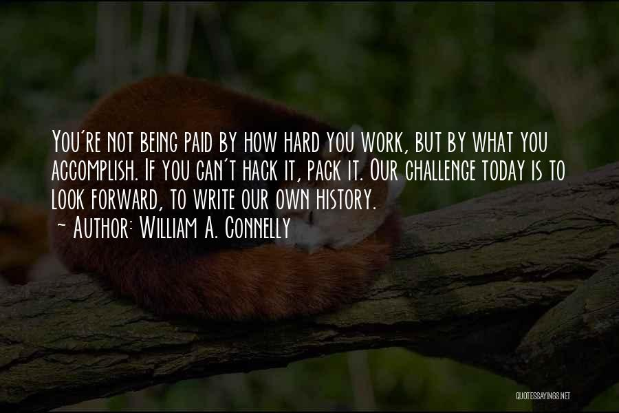Writing Being Hard Quotes By William A. Connelly