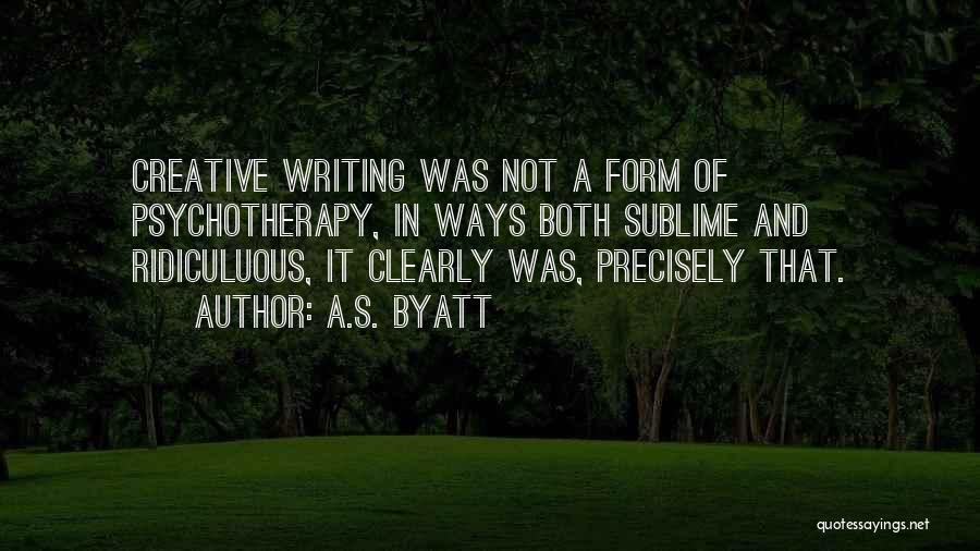 Writing Clearly Quotes By A.S. Byatt