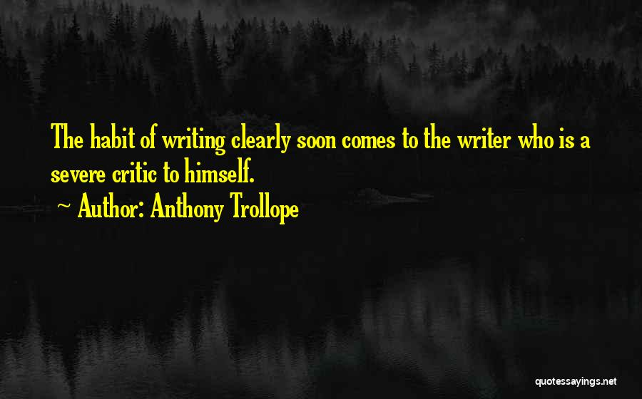 Writing Clearly Quotes By Anthony Trollope