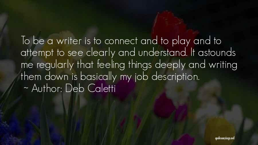 Writing Clearly Quotes By Deb Caletti