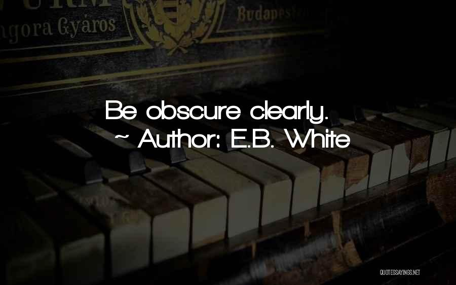 Writing Clearly Quotes By E.B. White